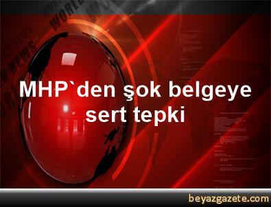 MHP'den şok belgeye sert tepki