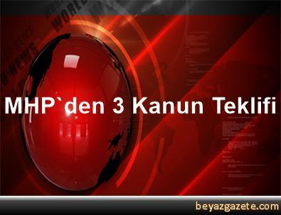 MHP'den 3 Kanun Teklifi