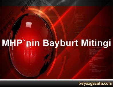 MHP'nin Bayburt Mitingi