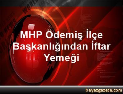 MHP Ödemiş İlçe Başkanlığından İftar Yemeği
