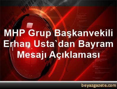 MHP Grup Başkanvekili Erhan Usta'dan Bayram Mesajı Açıklaması