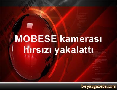 MOBESE kamerası hırsızı yakalattı