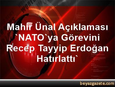 Mahir Ünal Açıklaması 'NATO'ya Görevini Recep Tayyip Erdoğan Hatırlattı'