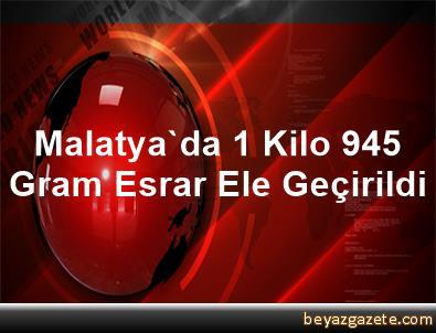 Malatya'da 1 Kilo 945 Gram Esrar Ele Geçirildi