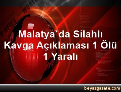 Malatya'da Silahlı Kavga Açıklaması 1 Ölü, 1 Yaralı