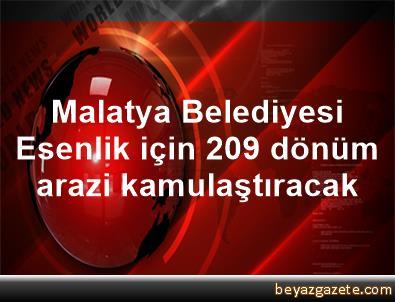 Malatya Belediyesi, Esenlik için 209 dönüm arazi kamulaştıracak