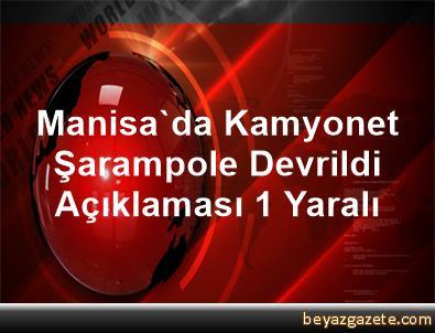 Manisa'da Kamyonet Şarampole Devrildi Açıklaması 1 Yaralı