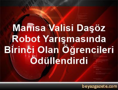 Manisa Valisi Daşöz, Robot Yarışmasında Birinci Olan Öğrencileri Ödüllendirdi
