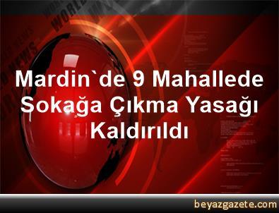 Mardin'de 9 Mahallede Sokağa Çıkma Yasağı Kaldırıldı
