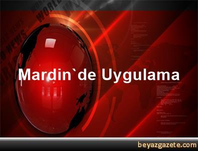 Mardin'de Uygulama