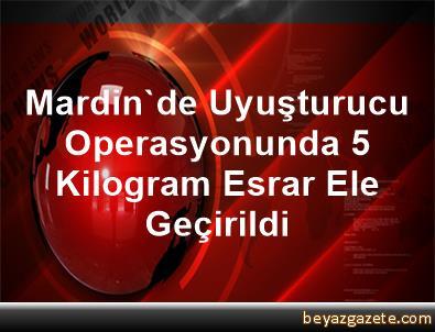 Mardin'de Uyuşturucu Operasyonunda 5 Kilogram Esrar Ele Geçirildi