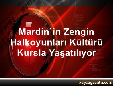Mardin'in Zengin Halkoyunları Kültürü Kursla Yaşatılıyor