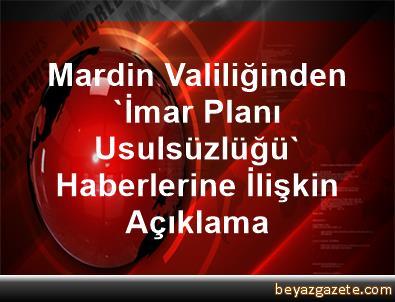 Mardin Valiliğinden 'İmar Planı Usulsüzlüğü' Haberlerine İlişkin Açıklama