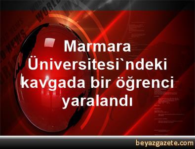 Marmara Üniversitesi'ndeki kavgada bir öğrenci yaralandı