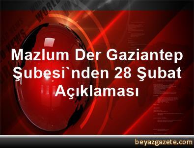 Mazlum Der Gaziantep Şubesi'nden 28 Şubat Açıklaması