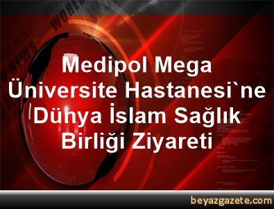 Medipol Mega Üniversite Hastanesi'ne Dünya İslam Sağlık Birliği Ziyareti
