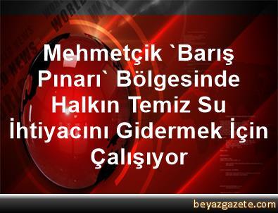 Mehmetçik, 'Barış Pınarı' Bölgesinde Halkın Temiz Su İhtiyacını Gidermek İçin Çalışıyor