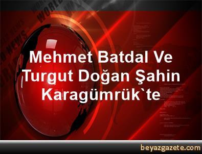 Mehmet Batdal Ve Turgut Doğan Şahin, Karagümrük'te