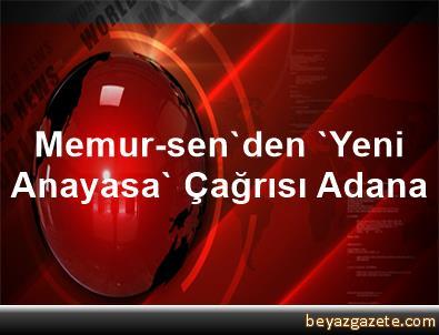 Memur-sen'den 'Yeni Anayasa' Çağrısı Adana