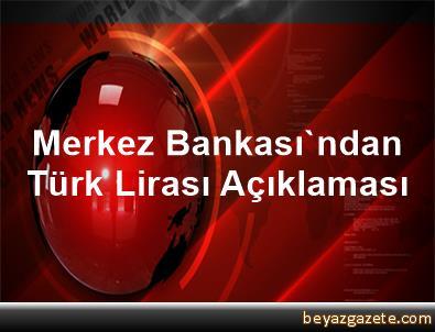 Merkez Bankası'ndan Türk Lirası Açıklaması