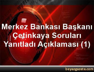 Merkez Bankası Başkanı Çetinkaya Soruları Yanıtladı Açıklaması (1)