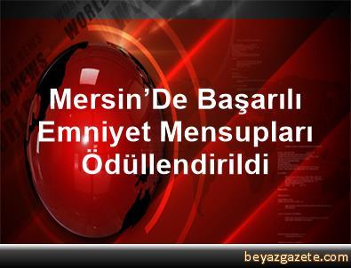 Mersin'De Başarılı Emniyet Mensupları Ödüllendirildi