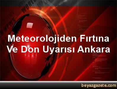 Meteorolojiden Fırtına Ve Don Uyarısı Ankara