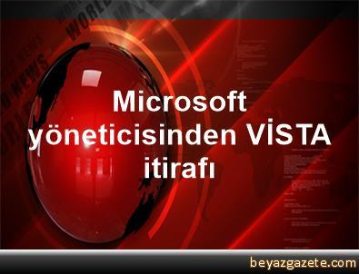 Microsoft yöneticisinden VİSTA itirafı