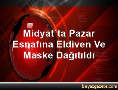 Midyat'ta Pazar Esnafına Eldiven Ve Maske Dağıtıldı