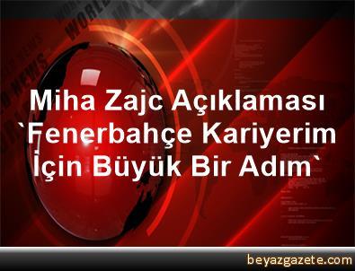 Miha Zajc Açıklaması 'Fenerbahçe, Kariyerim İçin Büyük Bir Adım'