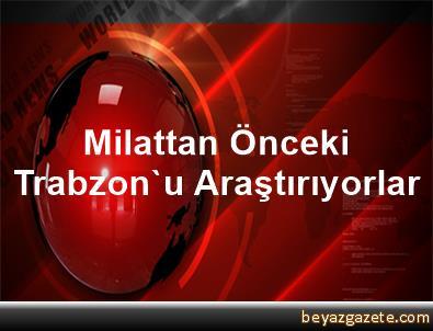 Milattan Önceki Trabzon'u Araştırıyorlar