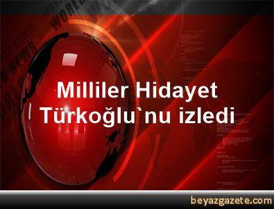 Milliler Hidayet Türkoğlu'nu izledi
