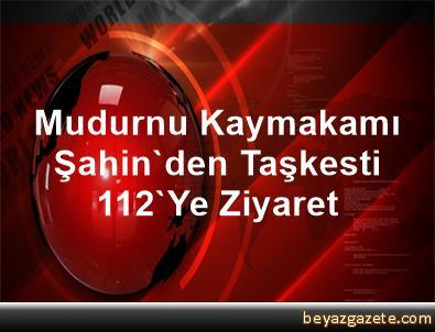 Mudurnu Kaymakamı Şahin'den Taşkesti 112'Ye Ziyaret