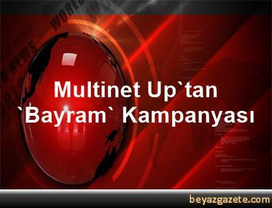 Multinet Up Tan Bayram Kampanyasi Istanbul
