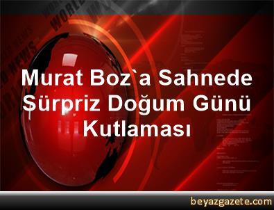 Murat Boz'a Sahnede Sürpriz Doğum Günü Kutlaması