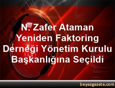 N. Zafer Ataman Yeniden Faktoring Derneği Yönetim Kurulu Başkanlığına Seçildi