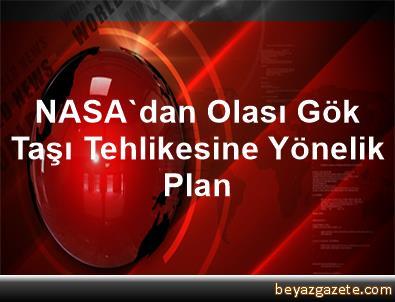 NASA'dan Olası Gök Taşı Tehlikesine Yönelik Plan