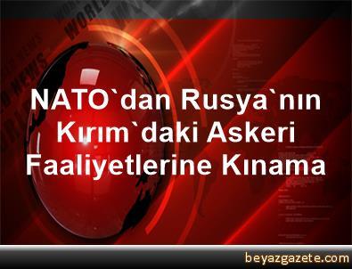 NATO'dan, Rusya'nın Kırım'daki Askeri Faaliyetlerine Kınama