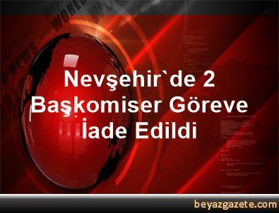 Nevşehir'de 2 Başkomiser Göreve İade Edildi