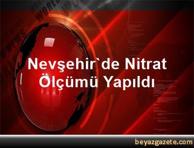 Nevşehir'de Nitrat Ölçümü Yapıldı