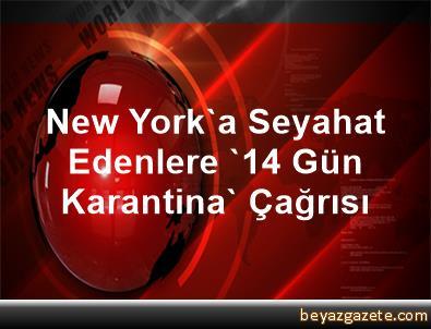 New York'a Seyahat Edenlere '14 Gün Karantina' Çağrısı