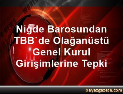 Niğde Barosundan TBB'de Olağanüstü Genel Kurul Girişimlerine Tepki