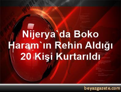 Nijerya'da Boko Haram'ın Rehin Aldığı 20 Kişi Kurtarıldı
