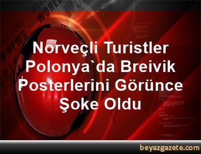 Norveçli Turistler, Polonya'da Breivik Posterlerini Görünce Şoke Oldu