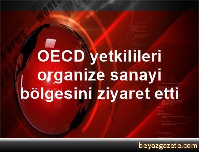 OECD yetkilileri organize sanayi bölgesini ziyaret etti