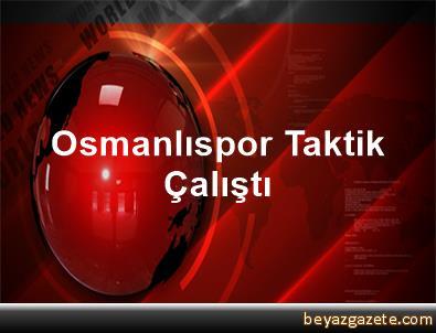 Osmanlıspor Taktik Çalıştı