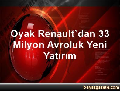 Oyak Renault'dan 33 Milyon Avroluk Yeni Yatırım