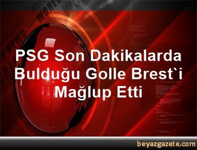 PSG, Son Dakikalarda Bulduğu Golle Brest'i Mağlup Etti