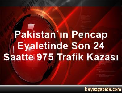 Pakistan'ın Pencap Eyaletinde Son 24 Saatte 975 Trafik Kazası