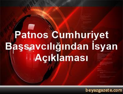 Patnos Cumhuriyet Başsavcılığından İsyan Açıklaması